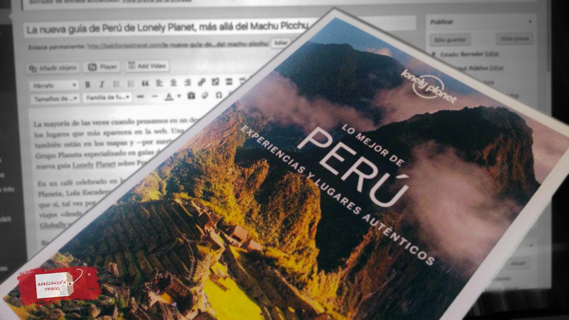 La Nueva Guía De Perú De Lonely Planet, Más Allá Del Machu Picchu