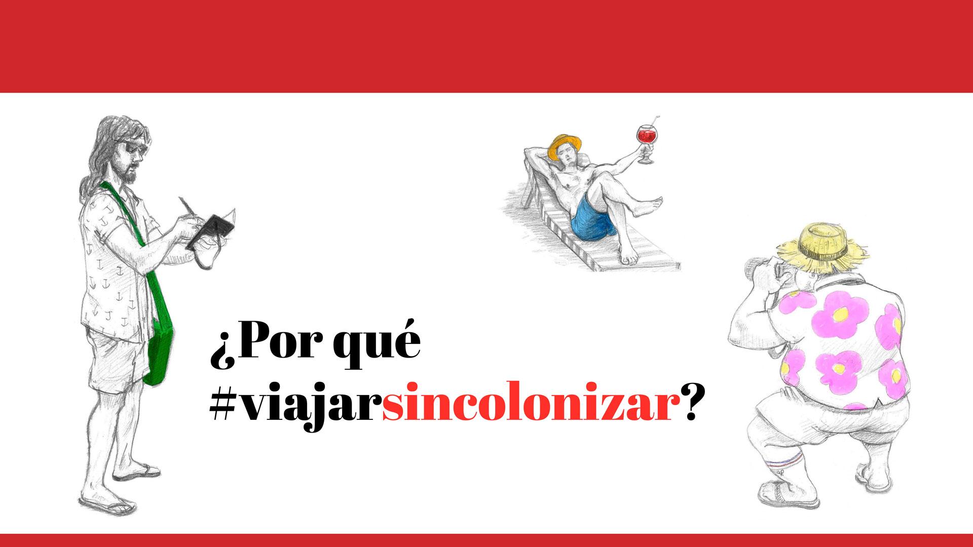 #viajarsincolonizar